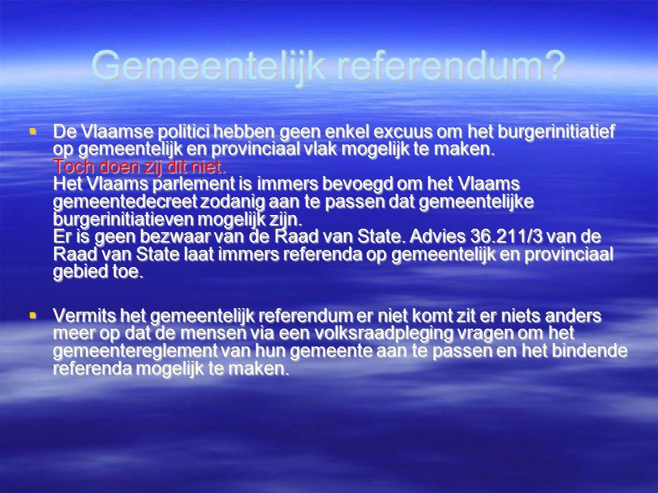 Gemeentelijk referendum?  De Vlaamse politici hebben geen enkel excuus om het burgerinitiatief op gemeentelijk en provinciaal vlak mogelijk te maken.