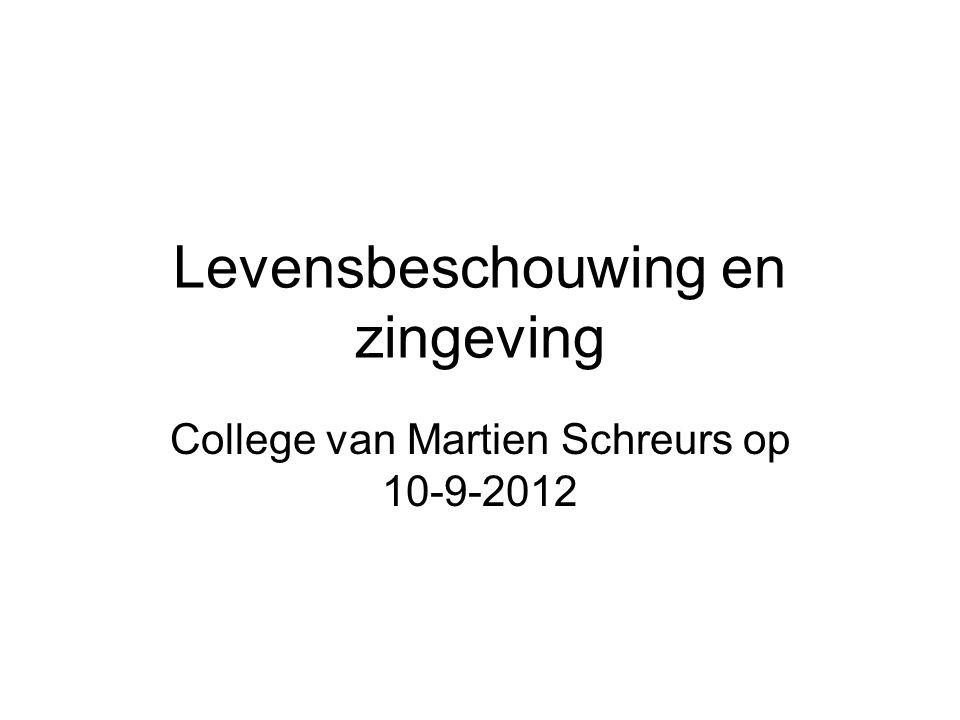 Levensbeschouwing en zingeving College van Martien Schreurs op 10-9-2012