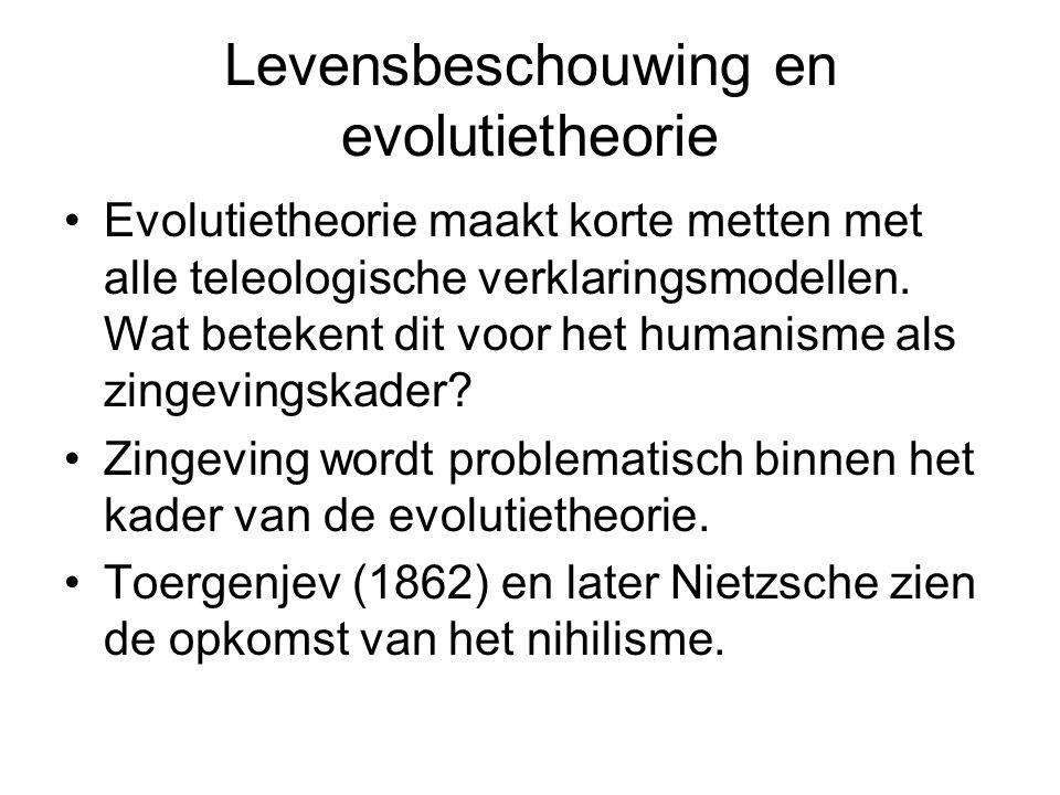 Levensbeschouwing en evolutietheorie Evolutietheorie maakt korte metten met alle teleologische verklaringsmodellen. Wat betekent dit voor het humanism