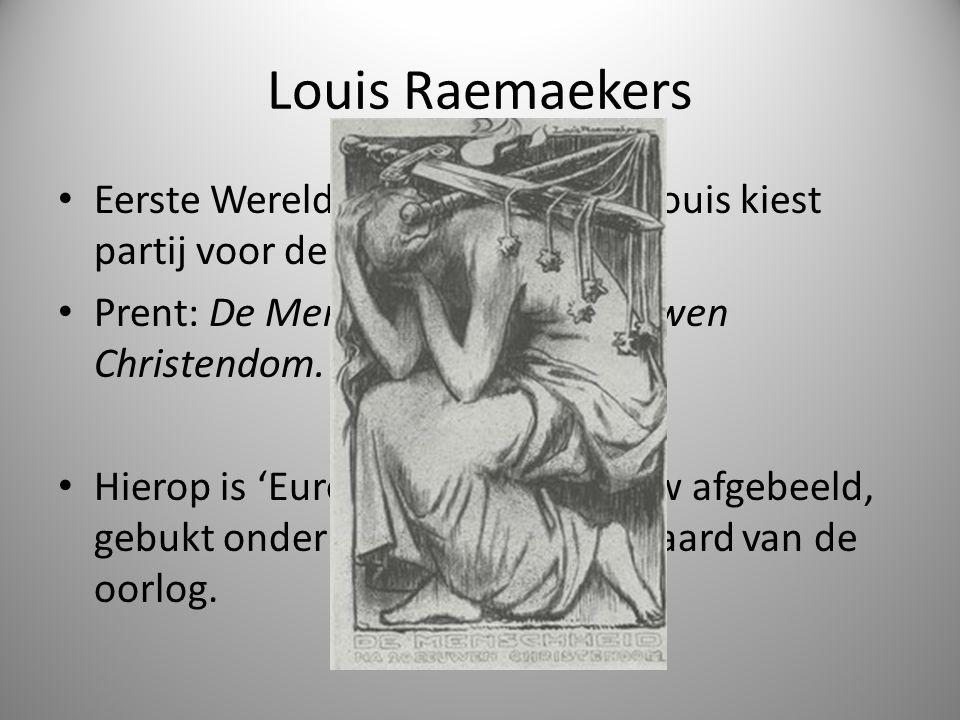 Louis Raemaekers Eerste Wereldoorlog (1914)  Louis kiest partij voor de geallieerden. Prent: De Menschheid na 20 eeuwen Christendom. Hierop is 'Europ
