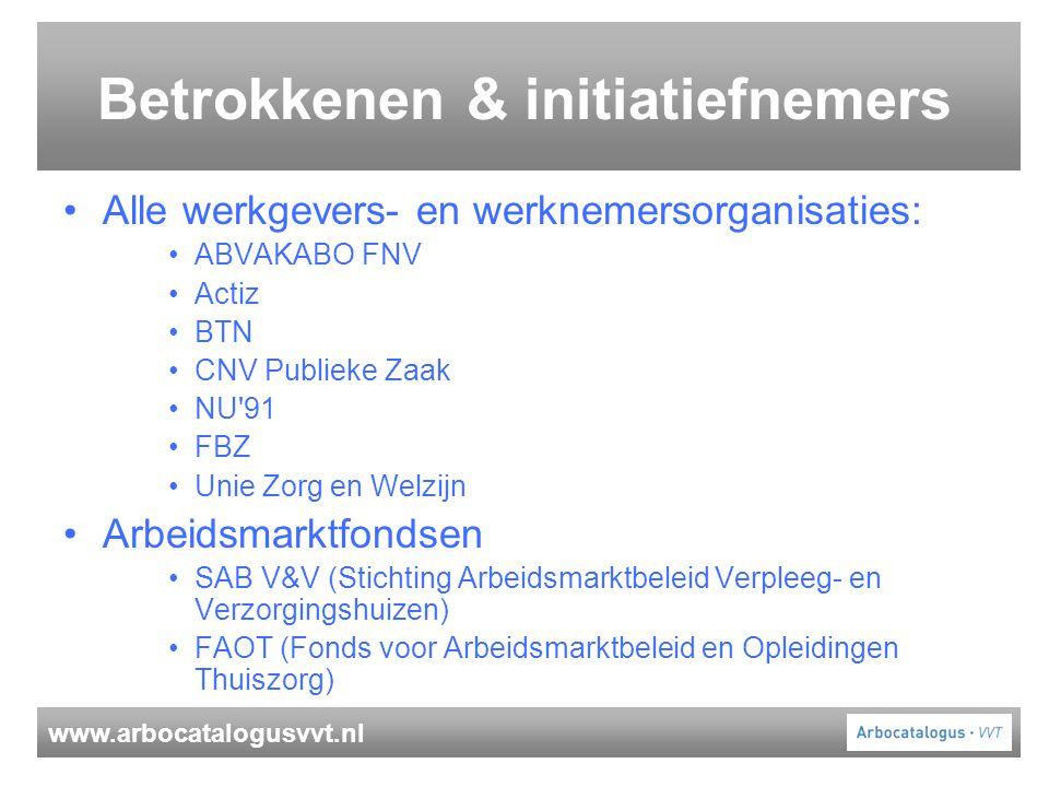 www.arbocatalogusvvt.nl Betrokkenen & initiatiefnemers Alle werkgevers- en werknemersorganisaties: ABVAKABO FNV Actiz BTN CNV Publieke Zaak NU'91 FBZ