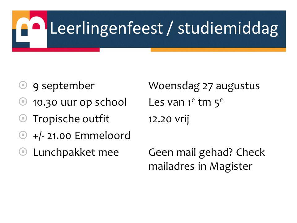 Leerlingenfeest / studiemiddag  9 september  10.30 uur op school  Tropische outfit  +/- 21.00 Emmeloord  Lunchpakket mee Woensdag 27 augustus Les
