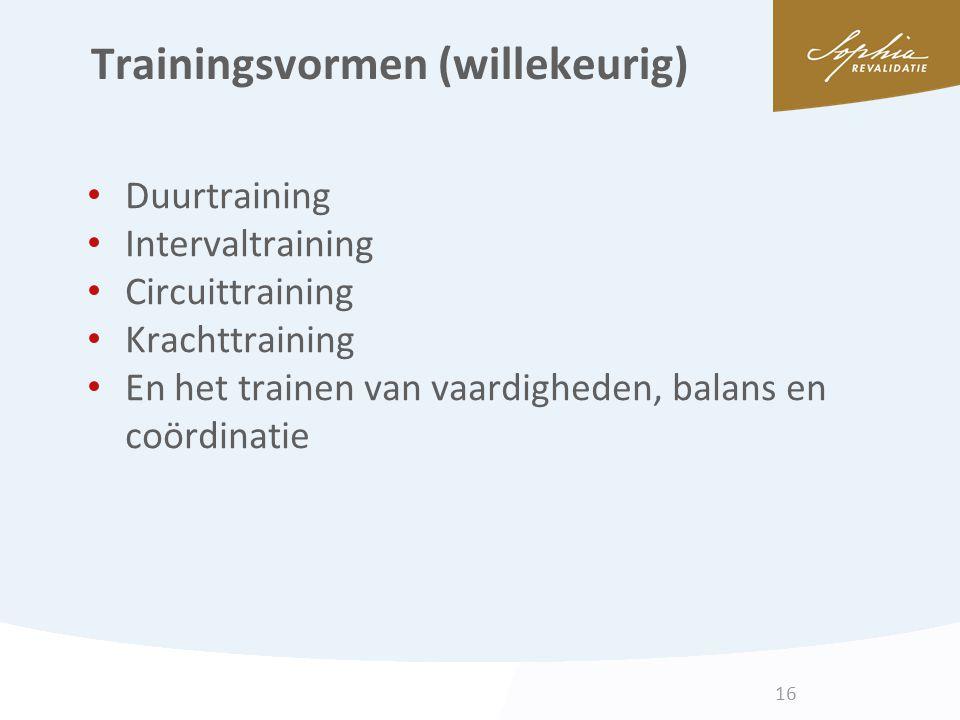 Trainingsvormen (willekeurig) Duurtraining Intervaltraining Circuittraining Krachttraining En het trainen van vaardigheden, balans en coördinatie 16