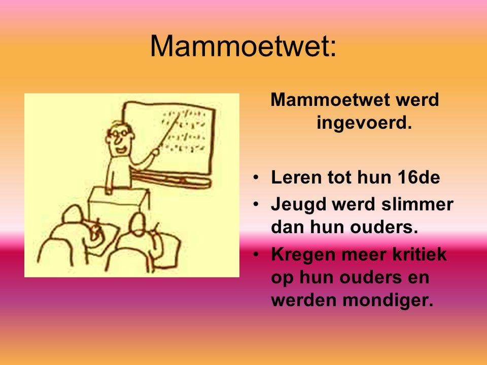 Mammoetwet: Mammoetwet werd ingevoerd. Leren tot hun 16de Jeugd werd slimmer dan hun ouders. Kregen meer kritiek op hun ouders en werden mondiger.