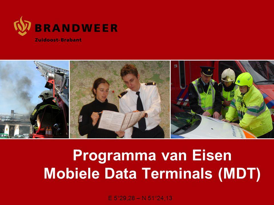 E 5°29,28 – N 51°24,13 Programma van Eisen Mobiele Data Terminals (MDT)