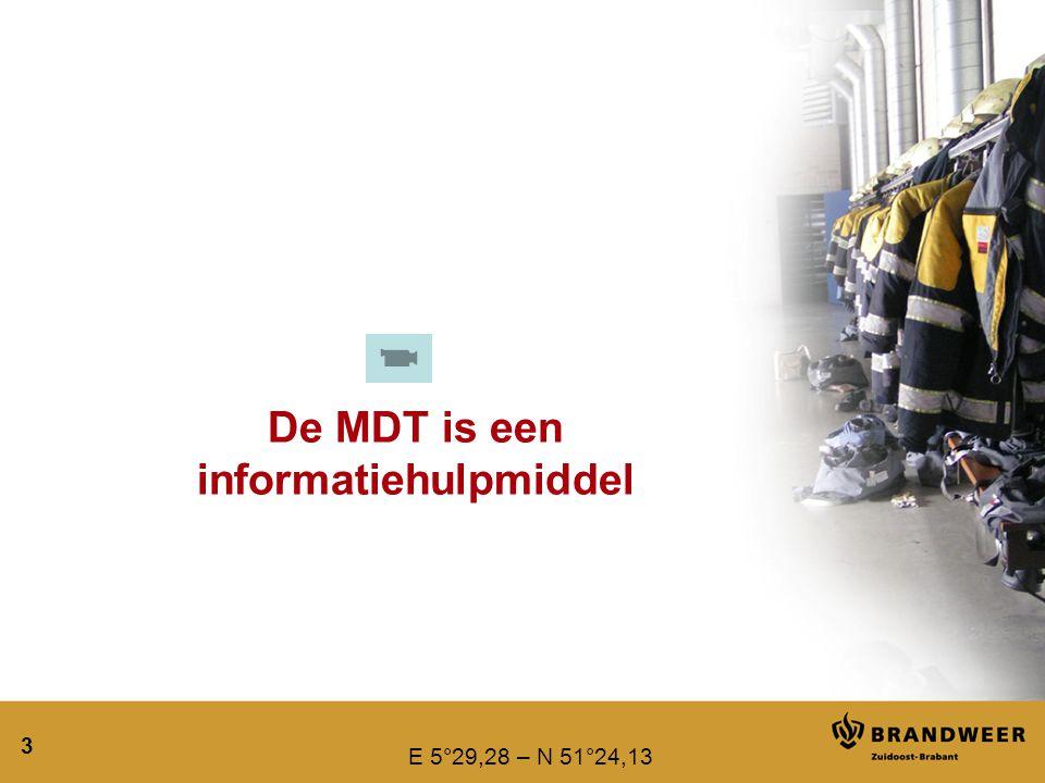 E 5°29,28 – N 51°24,13 3 De MDT is een informatiehulpmiddel