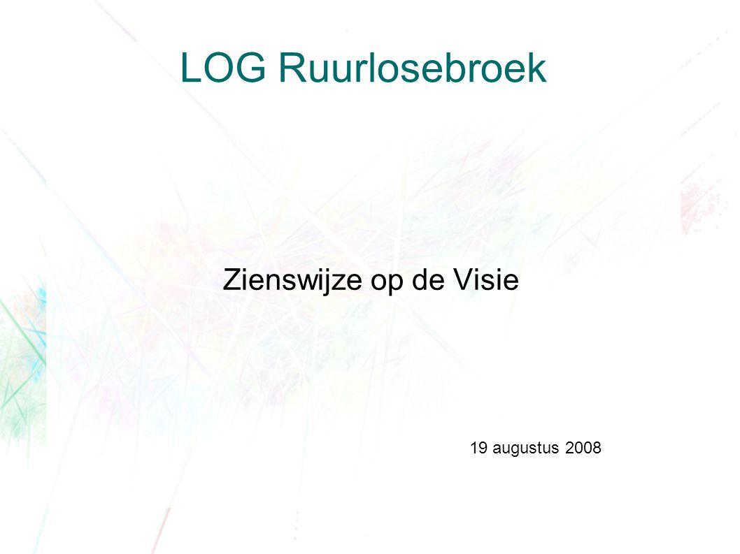 LOG Ruurlosebroek Zienswijze op de Visie 19 augustus 2008