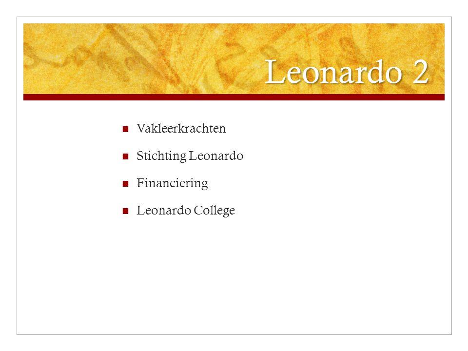 Leonardo 2 Vakleerkrachten Stichting Leonardo Financiering Leonardo College