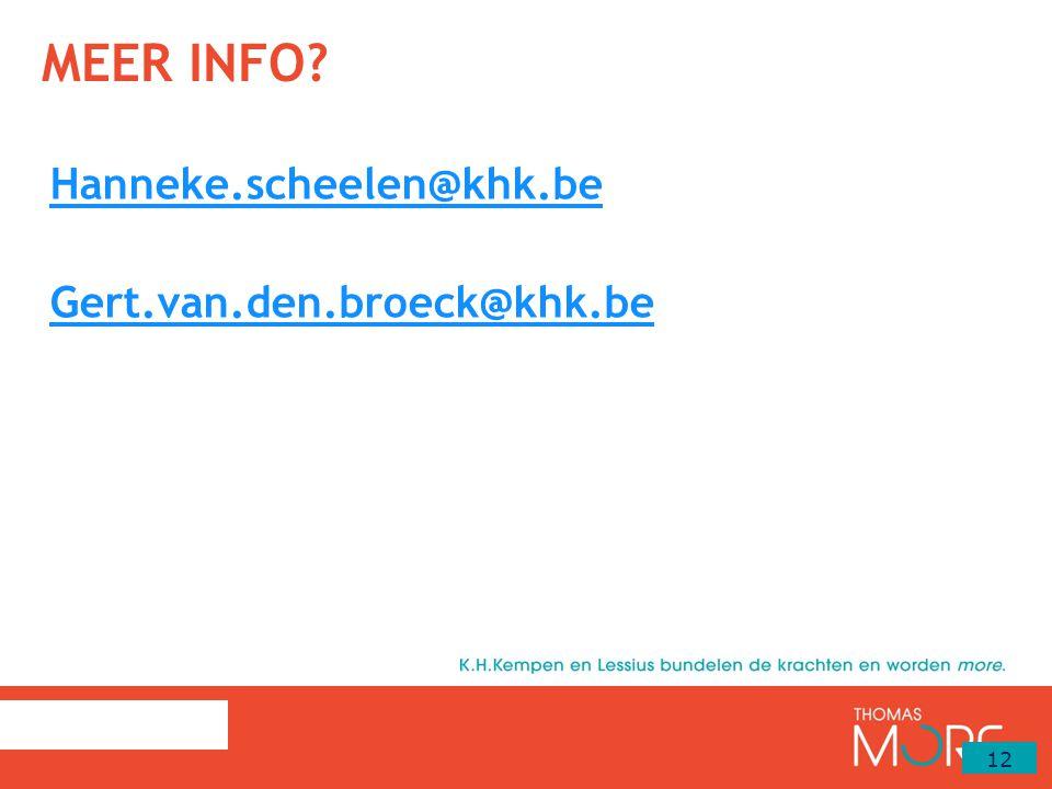 MEER INFO? Hanneke.scheelen@khk.be Gert.van.den.broeck@khk.be 12