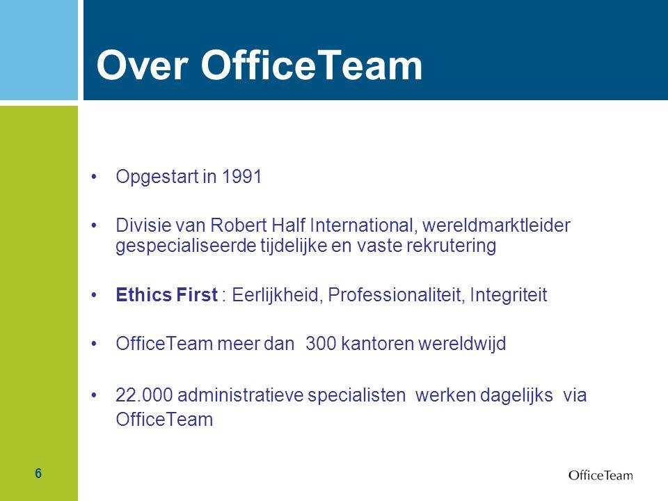 47 Leer ons persoonlijk kennen : Bel voor een afspraak 03/257.26.26 www.officeteam.be