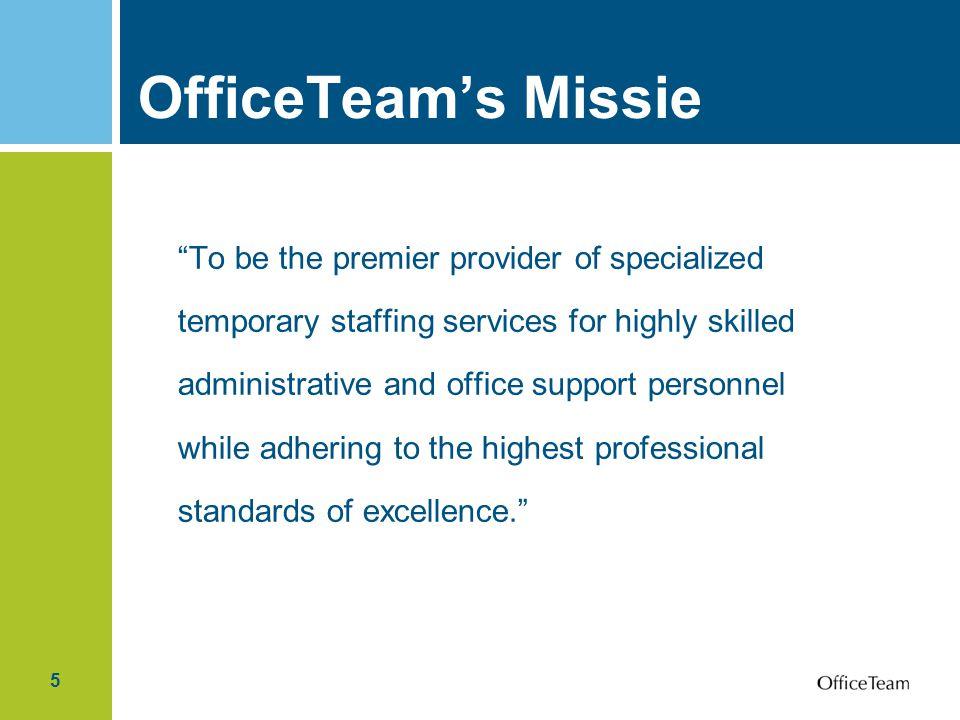 6 Over OfficeTeam Opgestart in 1991 Divisie van Robert Half International, wereldmarktleider gespecialiseerde tijdelijke en vaste rekrutering Ethics First : Eerlijkheid, Professionaliteit, Integriteit OfficeTeam meer dan 300 kantoren wereldwijd 22.000 administratieve specialisten werken dagelijks via OfficeTeam