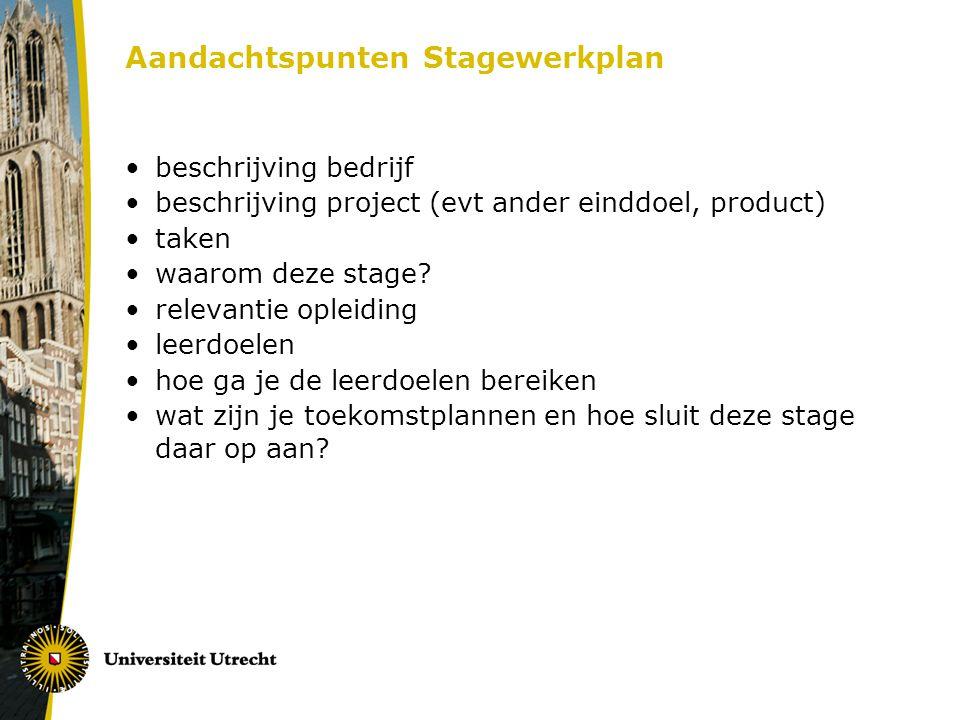 Aandachtspunten Stagewerkplan beschrijving bedrijf beschrijving project (evt ander einddoel, product) taken waarom deze stage.