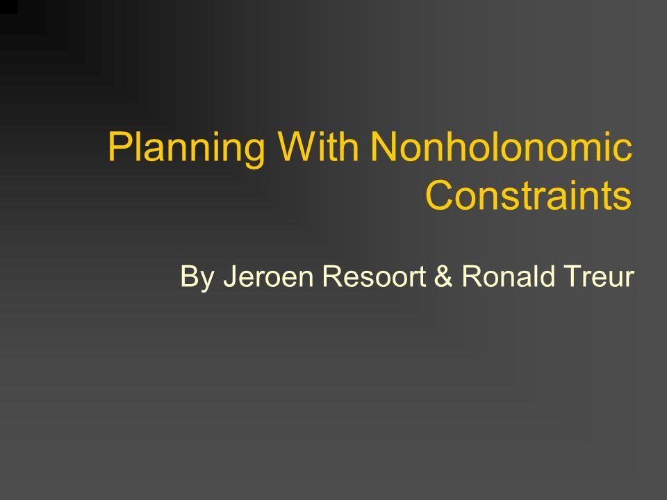 Adjustments to Previous Methods Methode #1: Construeer een vrij pad terwijl je de nonholonomic constraints negeert Transformeer het pad in een equivalent pad dat wel voldoet aan de nonholonomic constraints Nadeel: Het gegenereerde pad kan veel meer 'reversals' bevatten dan noodzakelijk en/of gewild is