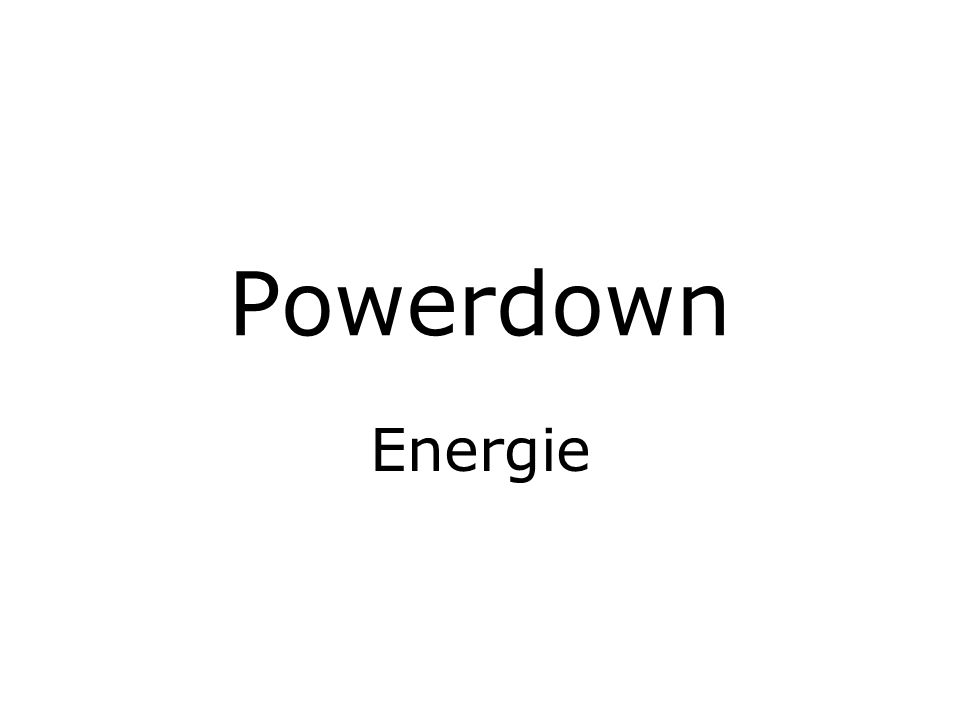 Powerdown Energie