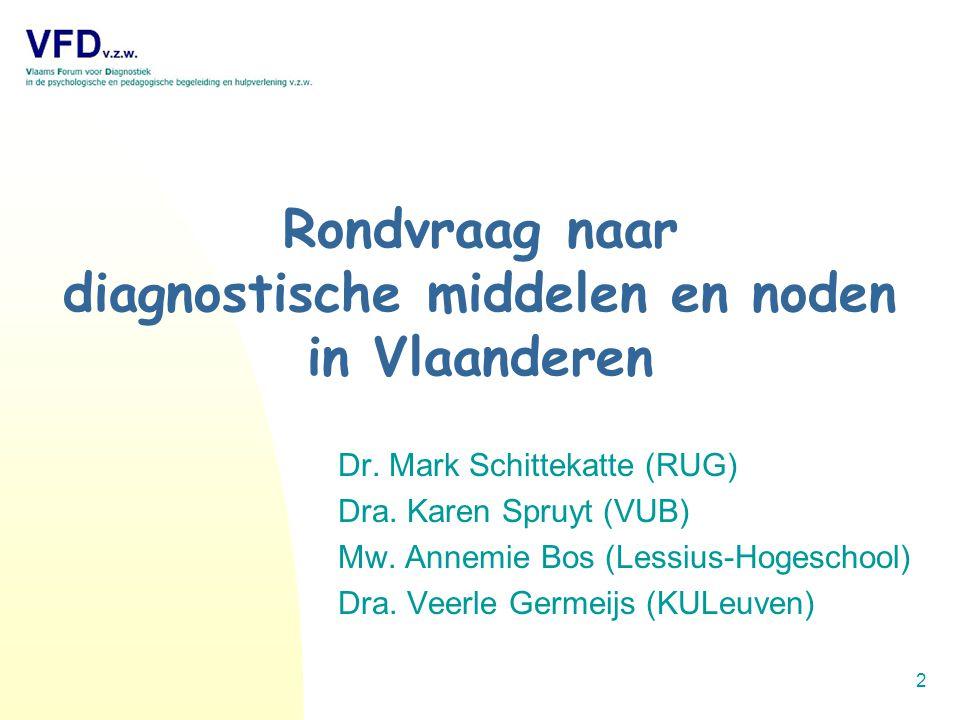 2 Rondvraag naar diagnostische middelen en noden in Vlaanderen Dr.