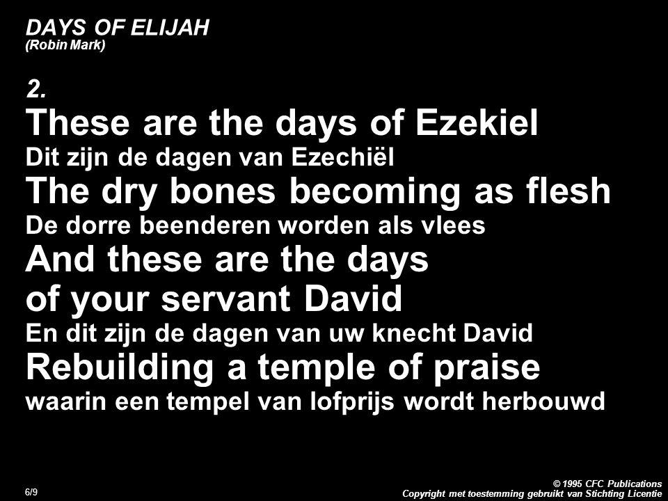 Copyright met toestemming gebruikt van Stichting Licentie © 1995 CFC Publications 6/9 DAYS OF ELIJAH (Robin Mark) 2.