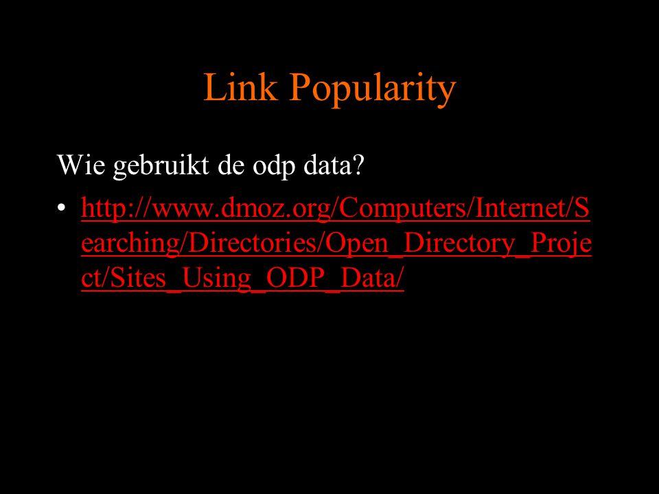 Link Popularity Andere sites Pagina.nl (Ilse) Andere… http://dmoz.org/World/Nederlands/Compute rs/Internet/Zoeken/Indexen/Linkpagina s/http://dmoz.org/World/Nederlands/Compute rs/Internet/Zoeken/Indexen/Linkpagina s/