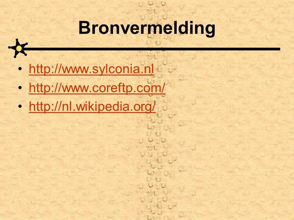 Bronvermelding http://www.sylconia.nl http://www.coreftp.com/ http://nl.wikipedia.org/