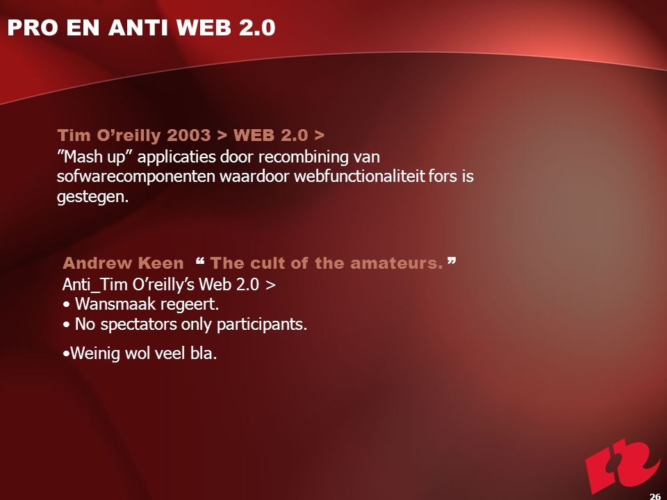 Tim O'reilly 2003 > WEB 2.0 > Mash up applicaties door recombining van sofwarecomponenten waardoor webfunctionaliteit fors is gestegen.