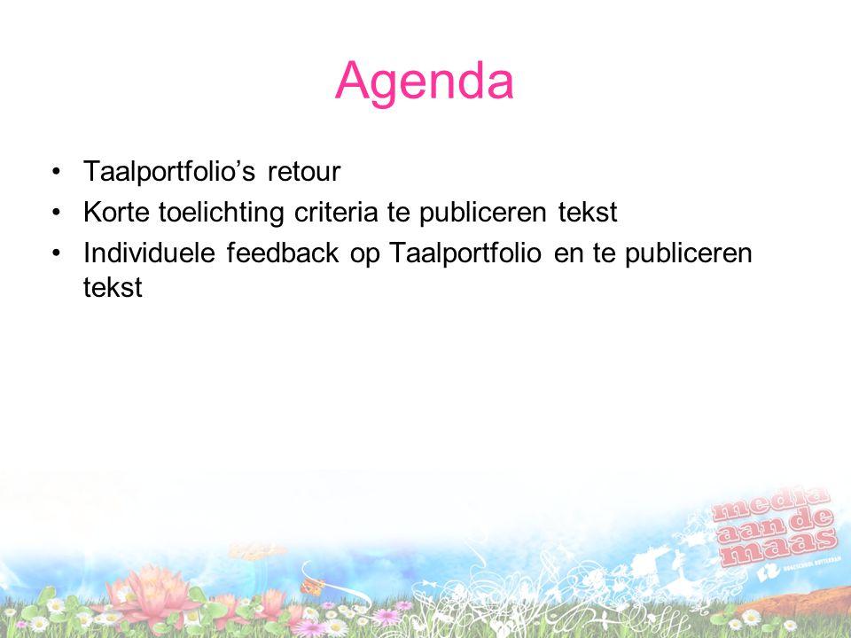 Agenda Taalportfolio's retour Korte toelichting criteria te publiceren tekst Individuele feedback op Taalportfolio en te publiceren tekst