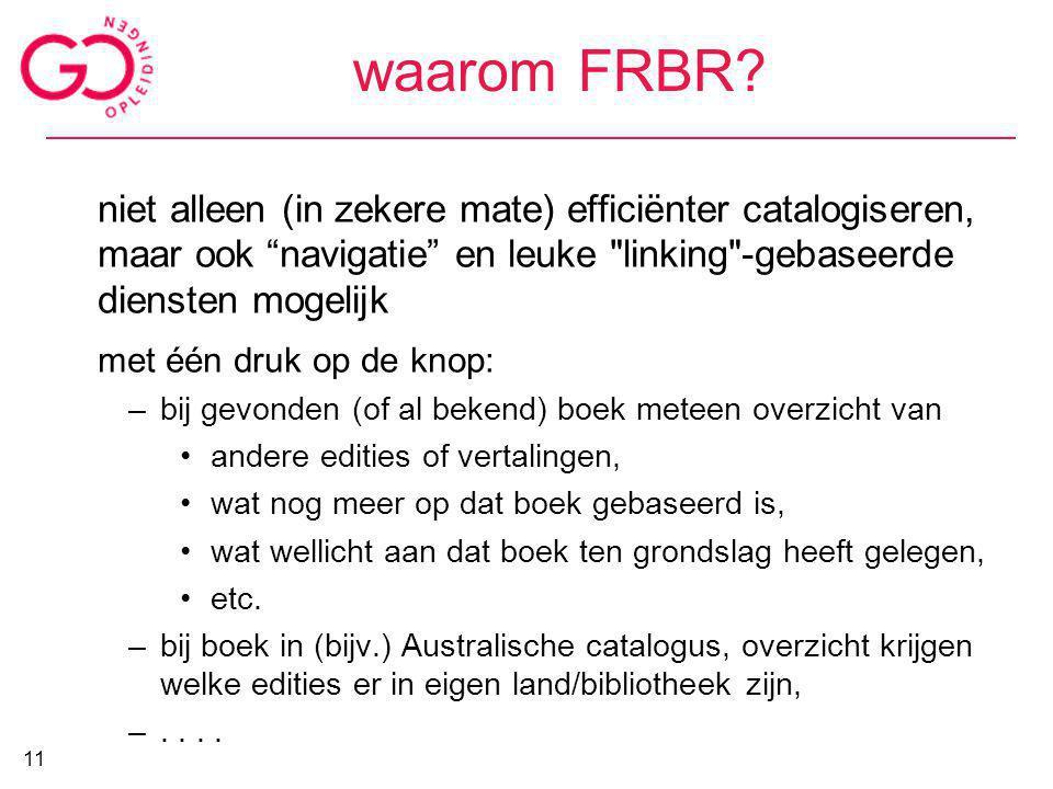 """waarom FRBR? niet alleen (in zekere mate) efficiënter catalogiseren, maar ook """"navigatie"""" en leuke"""