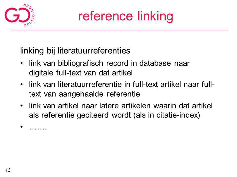 reference linking linking bij literatuurreferenties link van bibliografisch record in database naar digitale full-text van dat artikel link van litera