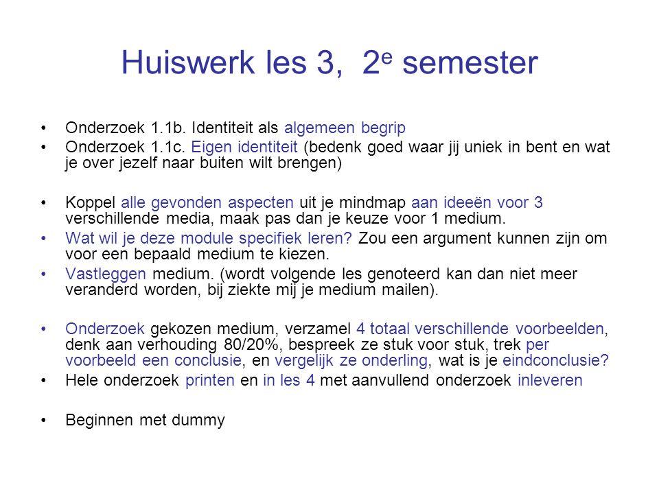 Huiswerk les 3, 2 e semester Onderzoek 1.1b. Identiteit als algemeen begrip Onderzoek 1.1c.