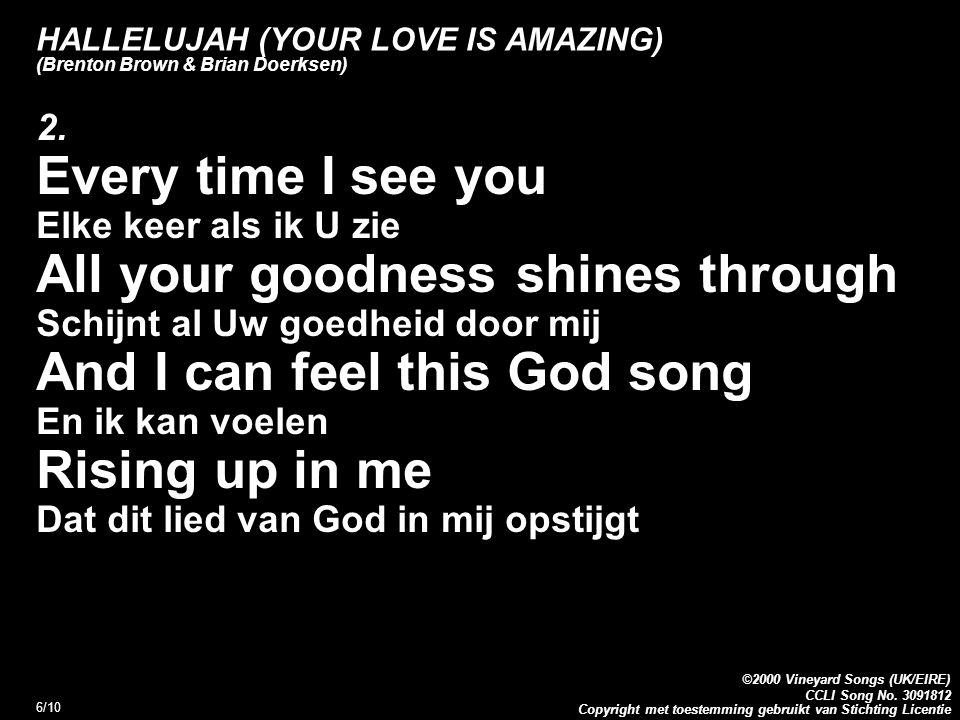 Copyright met toestemming gebruikt van Stichting Licentie ©2000 Vineyard Songs (UK/EIRE) CCLI Song No.
