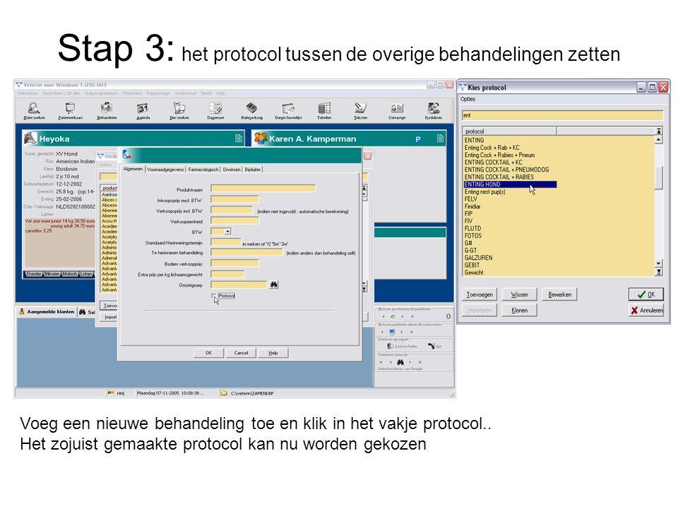 Stap 3: het protocol tussen de overige behandelingen zetten Voeg een nieuwe behandeling toe en klik in het vakje protocol.. Het zojuist gemaakte proto