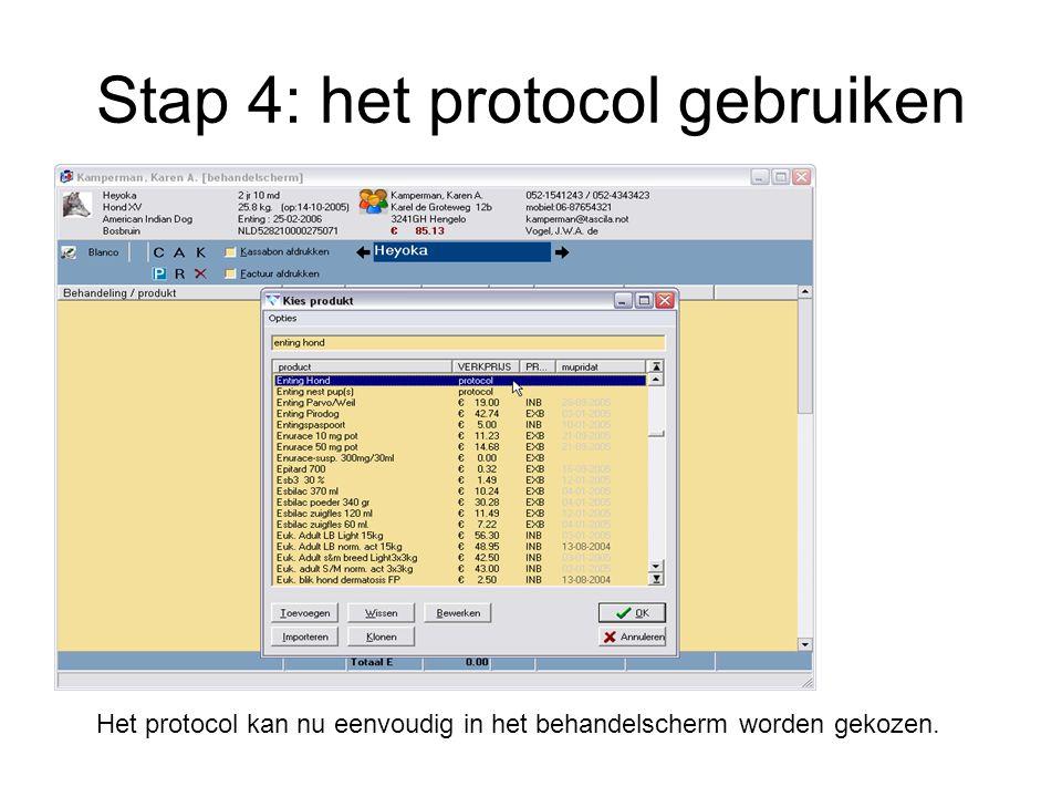 Stap 4: het protocol gebruiken Het protocol kan nu eenvoudig in het behandelscherm worden gekozen.