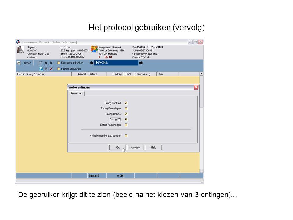 Het protocol gebruiken (vervolg) De gebruiker krijgt dit te zien (beeld na het kiezen van 3 entingen)...