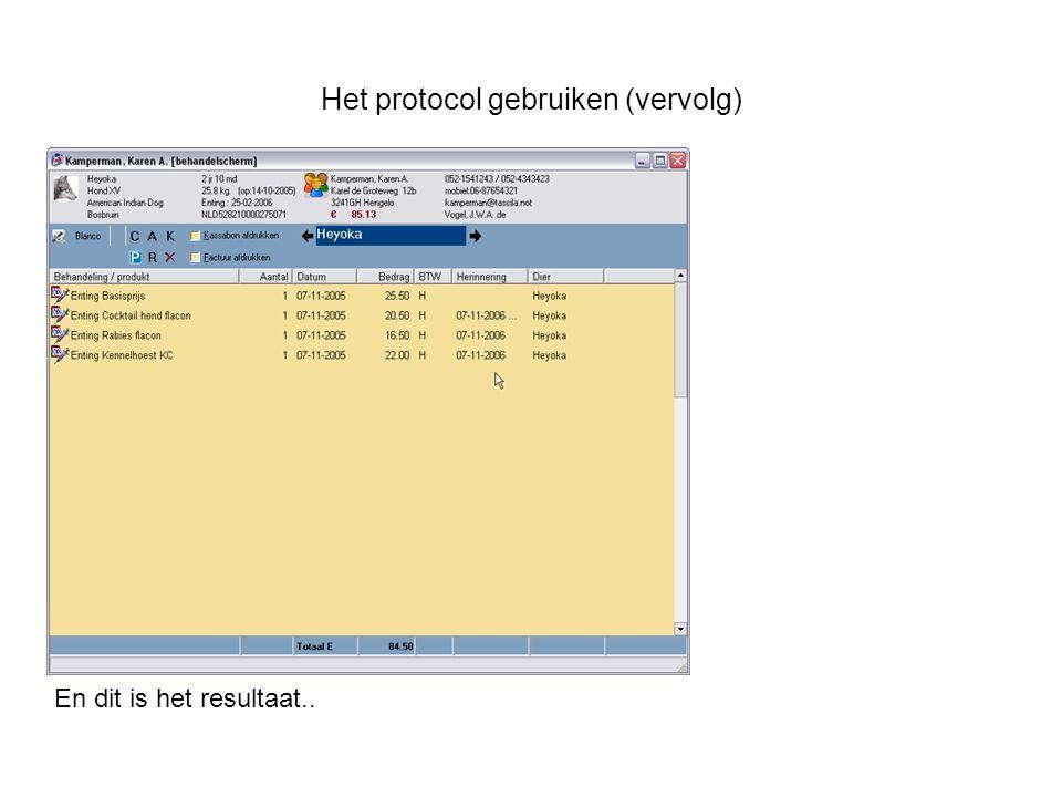 Het protocol gebruiken (vervolg) En dit is het resultaat..