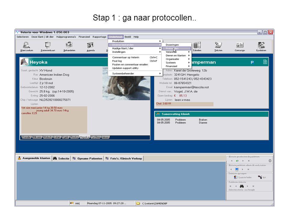 Stap 1 : ga naar protocollen..
