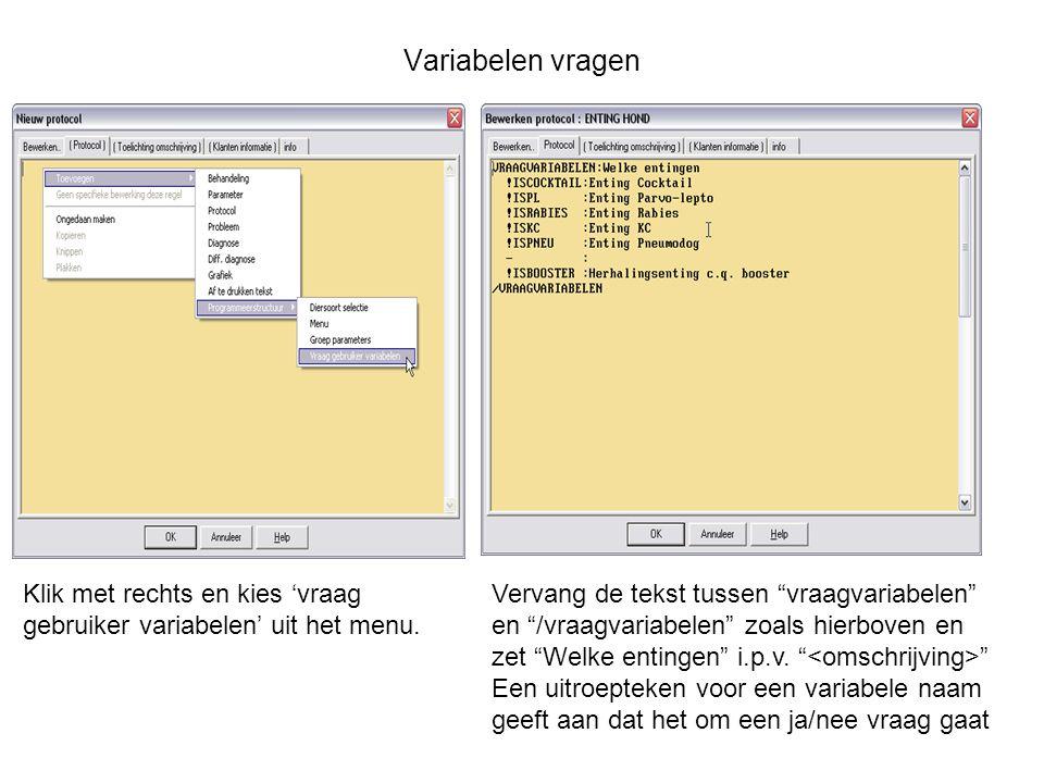 """Variabelen vragen Klik met rechts en kies 'vraag gebruiker variabelen' uit het menu. Vervang de tekst tussen """"vraagvariabelen"""" en """"/vraagvariabelen"""" z"""