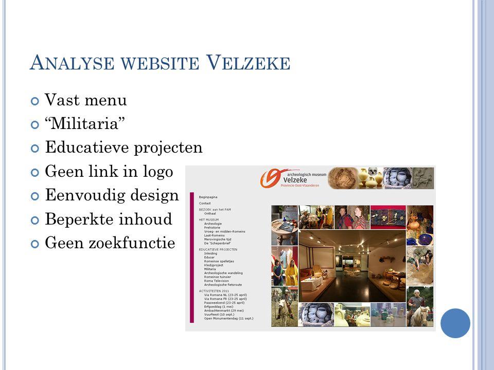 """A NALYSE WEBSITE V ELZEKE Vast menu """"Militaria"""" Educatieve projecten Geen link in logo Eenvoudig design Beperkte inhoud Geen zoekfunctie"""