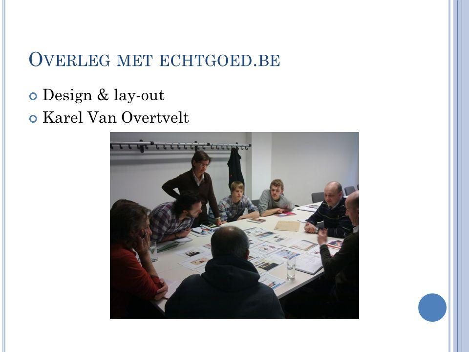 O VERLEG MET ECHTGOED. BE Design & lay-out Karel Van Overtvelt