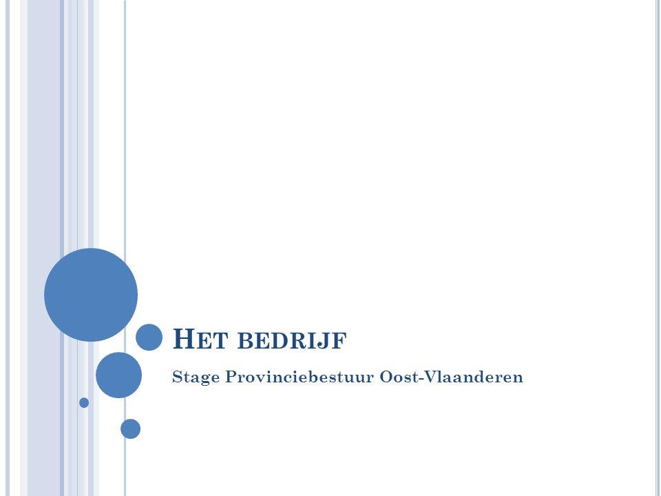 H ET BEDRIJF Stage Provinciebestuur Oost-Vlaanderen