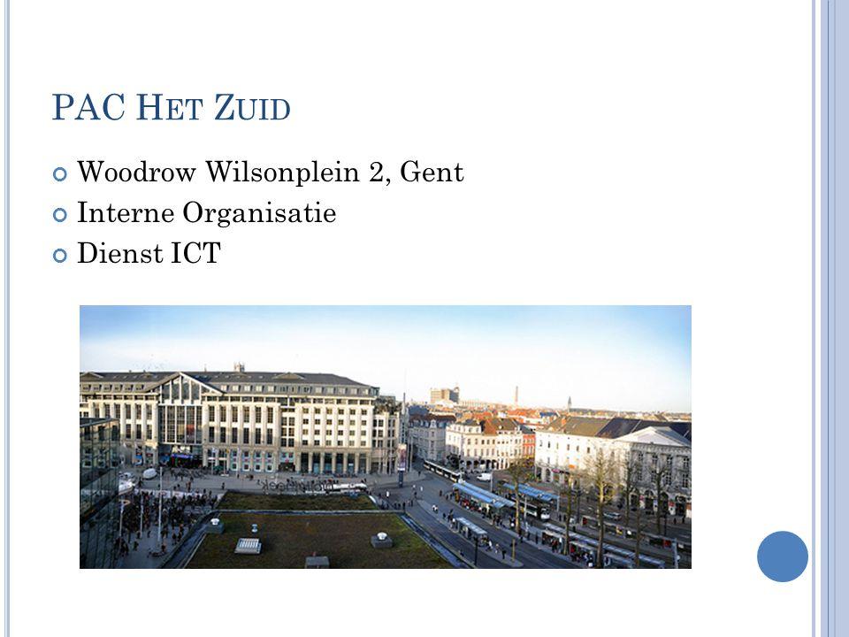 PAC H ET Z UID Woodrow Wilsonplein 2, Gent Interne Organisatie Dienst ICT
