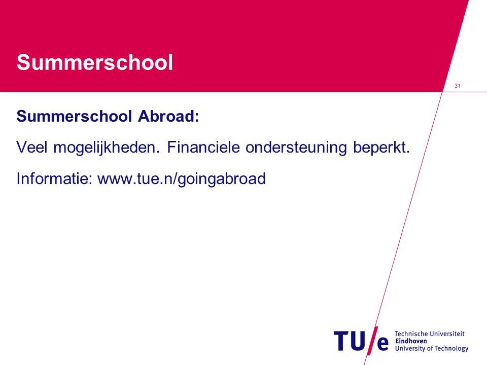 31 Summerschool Summerschool Abroad: Veel mogelijkheden.