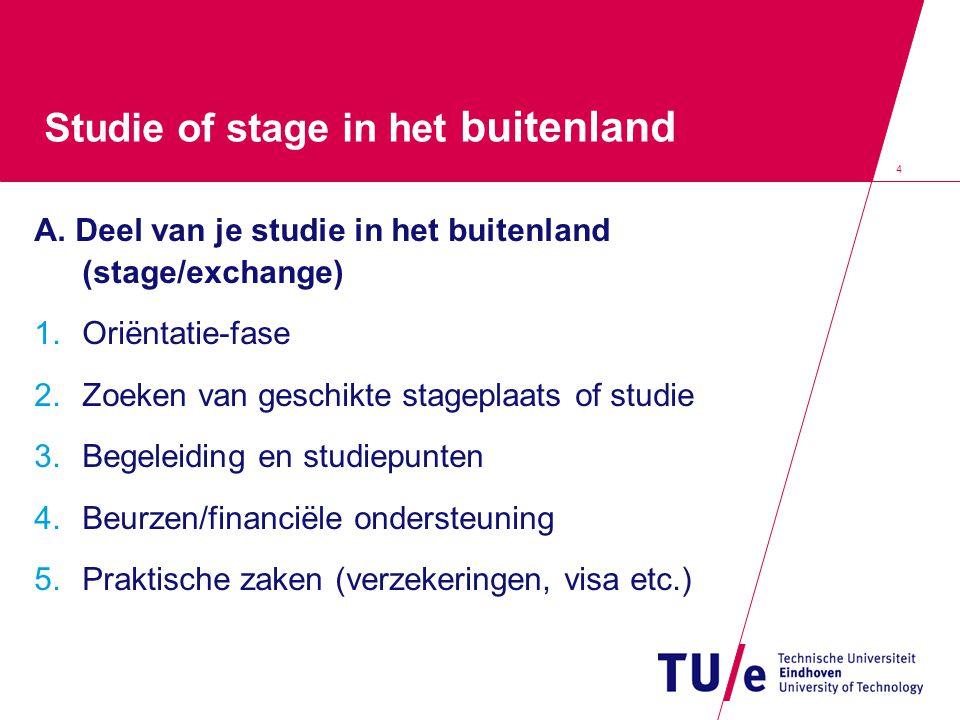 Internationaal stagecontract Stagecontract –Voorbeeld (Engelstalig) stagecontract: Website STU, onder 'regelingen en gedragscodes' (modellen) www.tue.nl/stu Learning agreement 15