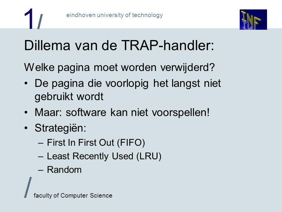 1/1/ / faculty of Computer Science eindhoven university of technology Dillema van de TRAP-handler: Welke pagina moet worden verwijderd.