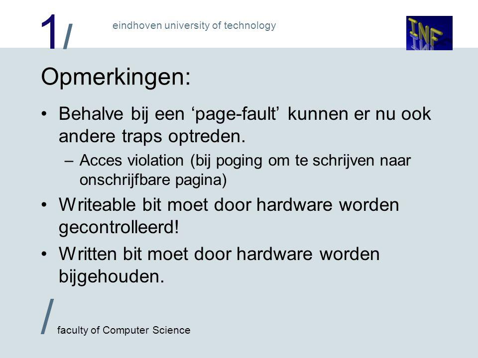 1/1/ / faculty of Computer Science eindhoven university of technology Opmerkingen: Behalve bij een 'page-fault' kunnen er nu ook andere traps optreden.