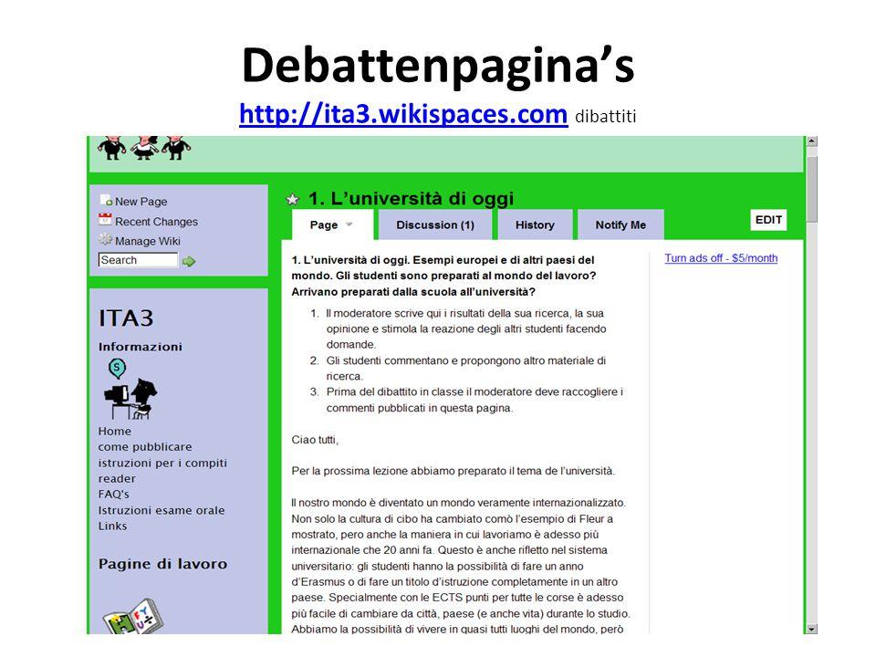 Debattenpagina's http://ita3.wikispaces.com dibattiti http://ita3.wikispaces.com