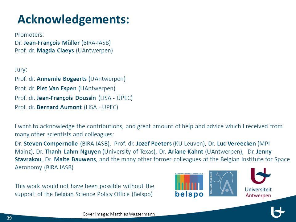Acknowledgements: Promoters: Dr. Jean-François Müller (BIRA-IASB) Prof. dr. Magda Claeys (UAntwerpen) Jury: Prof. dr. Annemie Bogaerts (UAntwerpen) Pr