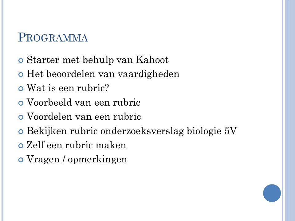P ROGRAMMA Starter met behulp van Kahoot Het beoordelen van vaardigheden Wat is een rubric.
