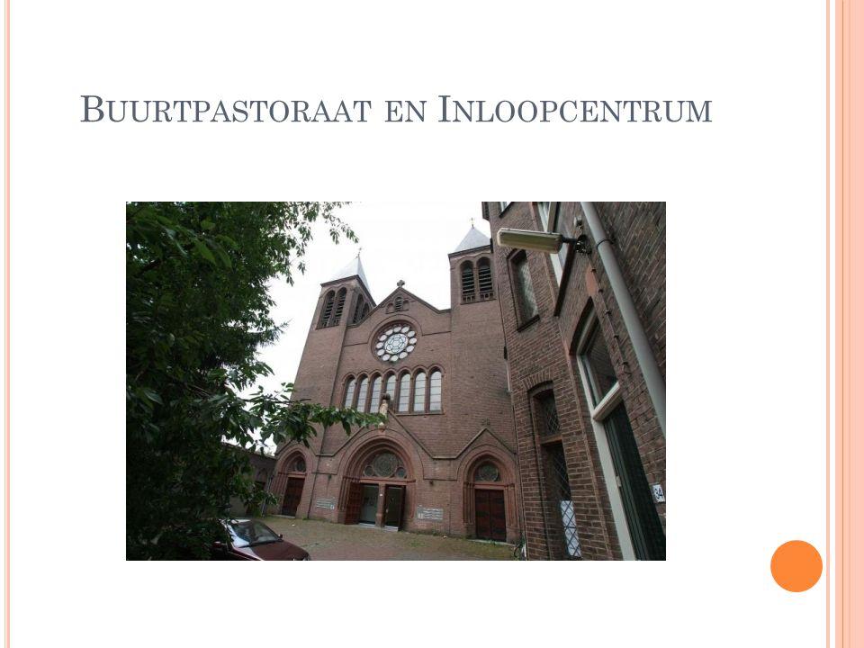 B UURTPASTORAAT EN I NLOOPCENTRUM