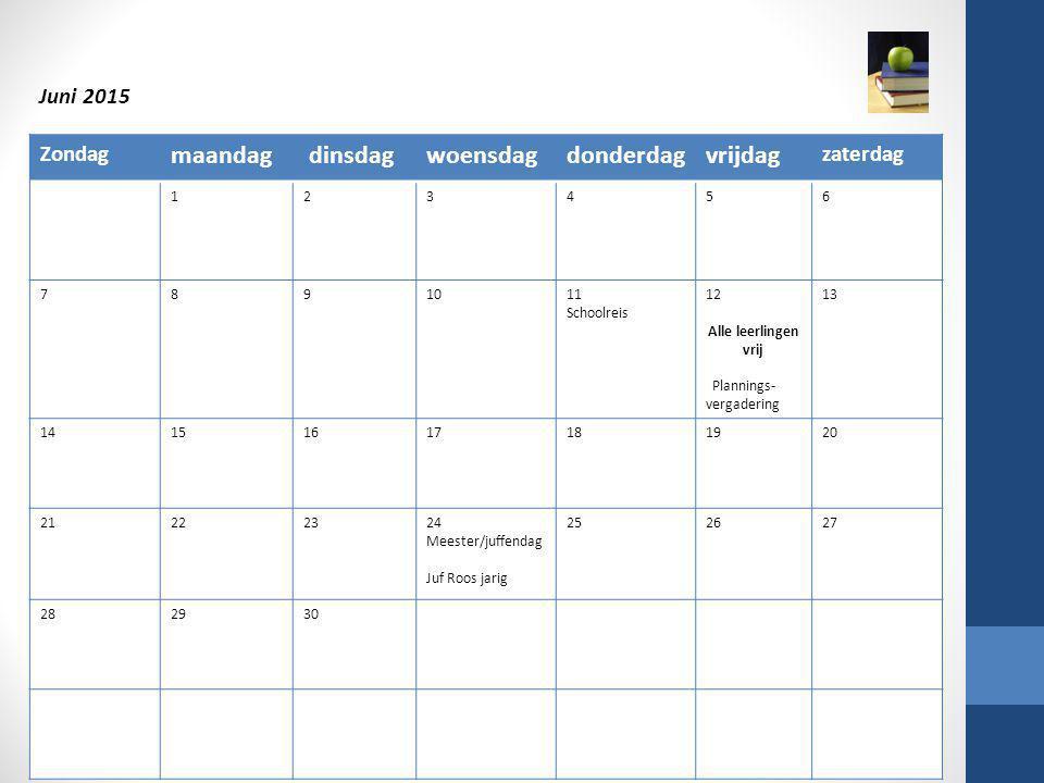 Zondag maandag dinsdagwoensdagdonderdagvrijdag zaterdag 123456 7891011 Schoolreis 12 Alle leerlingen vrij Plannings- vergadering 13 14151617181920 212
