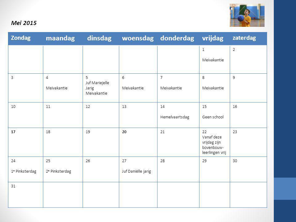 Zondag maandag dinsdagwoensdagdonderdagvrijdag zaterdag 1 Meivakantie 2 34 Meivakantie 5 Juf Mariejelle Jarig Meivakantie 6 Meivakantie 7 Meivakantie