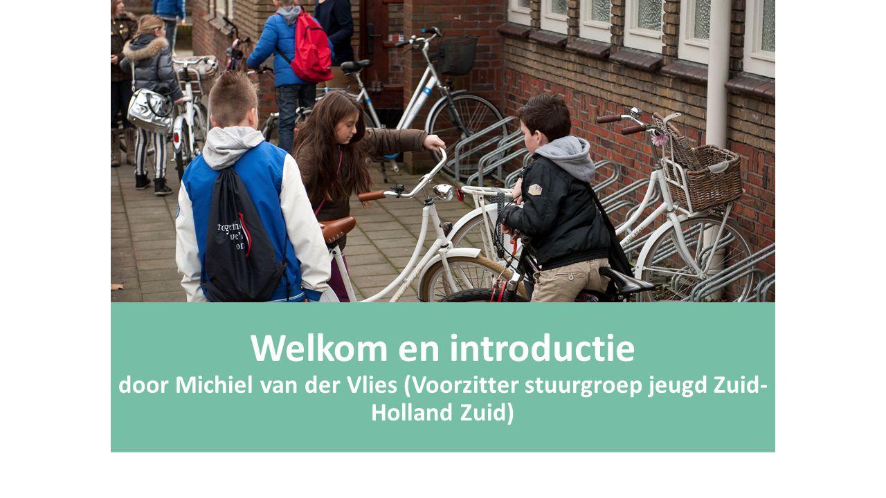 Welkom en introductie door Michiel van der Vlies (Voorzitter stuurgroep jeugd Zuid- Holland Zuid)