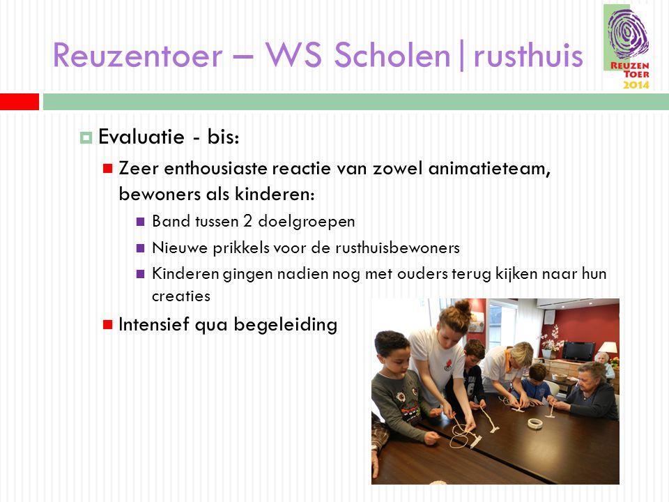 Reuzentoer – WS Scholen|rusthuis  Evaluatie - bis: Zeer enthousiaste reactie van zowel animatieteam, bewoners als kinderen: Band tussen 2 doelgroepen